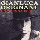 Una donna così/Gianluca Grignani