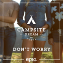Don't Worry (Extended Mix)/Campsite Dream