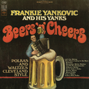 Beers 'N' Cheers: Polkas and Waltzes Cleveland Style/Frankie Yankovic and His Yanks