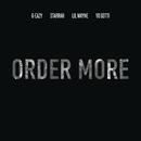 Order More feat.Lil Wayne,Yo Gotti,Starrah/G-Eazy