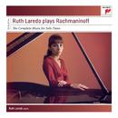 Ruth Laredo Plays Rachmaninoff  - The Complete Solo Piano Music/Ruth Laredo