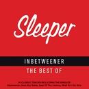 Inbetweener - The Best of Sleeper/Sleeper