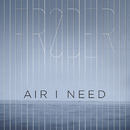 Air I Need/Frøder
