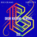 Drum Machine (Remixes) feat.Skrillex/Big Grams
