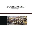 La Inmortal/Lucha Reyes