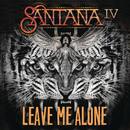 Leave Me Alone/Santana