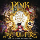 "Just Like Fire (From the Original Motion Picture ""Alice Through The Looking Glass"")/P!nk"