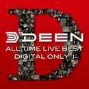 ALL TIME LIVE BEST【DIGITAL ONLY I】<2009日本武道館>/DEEN