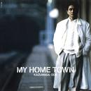 MY HOME TOWN/小田 和正