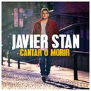 Cantar o Morir/Javier Stan
