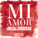 Mi Amor/Abou Debeing