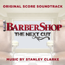Barbershop: The Next Cut (Original Score Soundtrack)/Stanley Clarke
