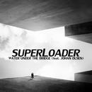 Water Under The Bridge feat.Johan Olsen/Superloader