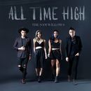 All Time High/The Sam Willows