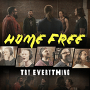 Try Everything/Home Free