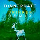 Drinkee (Dinnerdate Remix)/Sofi Tukker