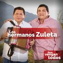 Que Vengan Todos feat.Kbeto Zuleta/Los Hermanos Zuleta
