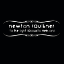 To The Light/Newton Faulkner