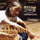 Never Gonna Let You Go (She's A Keepa) (featuring Big Boi)/Omarion