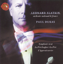 La Peri Fanfare, La Peri, L'apprenti Sorcier, Symphony In C/Leonard Slatkin