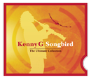Songbird - The Ultimate Collection/Kenny G