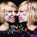 You've Changed/Sia
