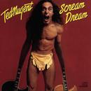 Scream Dream/Ted Nugent
