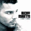 I Don't Care/Ricky Martin