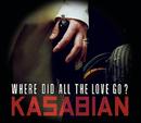 Where Did All The Love Go?/Kasabian