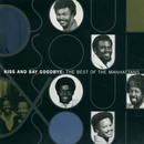The Best Of The Manhattans: Kiss And Say Goodbye/The Manhattans