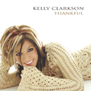 Thankful/Kelly Clarkson