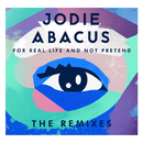 For Real Life And Not Pretend - The Remixes/Jodie Abacus