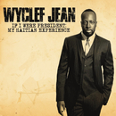 If I Were President: My Haitian Experience/Wyclef Jean