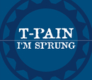 I'm Sprung/T-Pain