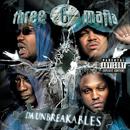 Da Unbreakables (Explicit Version)/Three 6 Mafia