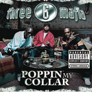 Poppin' My Collar (Cracktracks Remix)  4 Pack/Three 6 Mafia