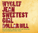 Sweetest Girl (Dollar Bill)/WYCLEF JEAN