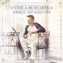 Vine a Buscarte feat.Alexis & Fido/Fonseca
