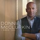 I Need You (Live)/Donnie McClurkin