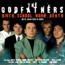 Birth, School, Work, Death: Hits, Rarities & Gems/The Godfathers