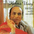Kehna Usey/Mehdi Hassan