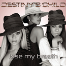 Lose My Breath (Remix 2 Pak)/DESTINY'S CHILD
