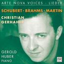 Arte Nova Voices - Lieder: Schubert, Brahms, Martin/Christian Gerhaher