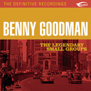 The Legendary Small Groups/Benny Goodman