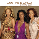 Got's My Own/Destiny's Child