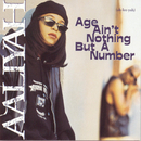 Age Ain't Nothing But A Number/Aaliyah