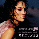 Qué Ironía (Remixes)/Jennifer Lopez
