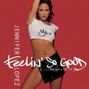 Feelin' So Good/Jennifer Lopez