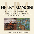 Our Man In Hollywood/ Dear Heart & Other Songs About Love/Henry Mancini
