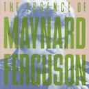 The Essence Of Maynard Ferguson/Maynard Ferguson